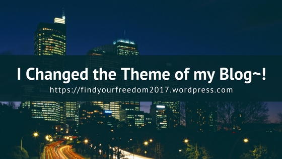 I Changed the Theme of my Blog!!