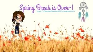 Spring Break is Over