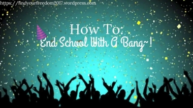 Tips-on-Ending-School-With-A-Bang